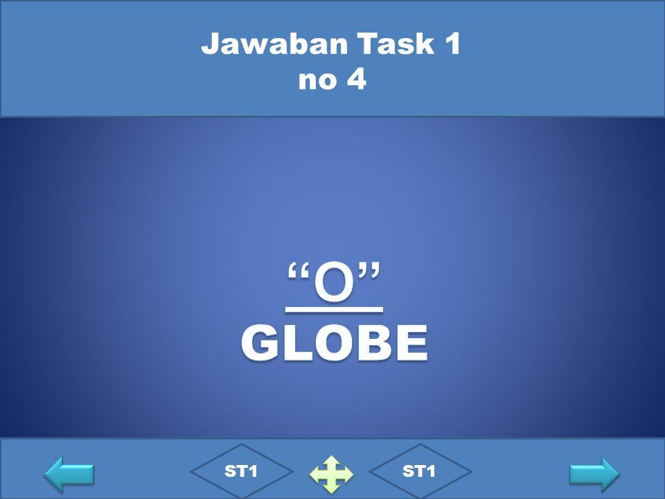 Jawaban Task 1 no 4 O GLOBE ST1 ST1