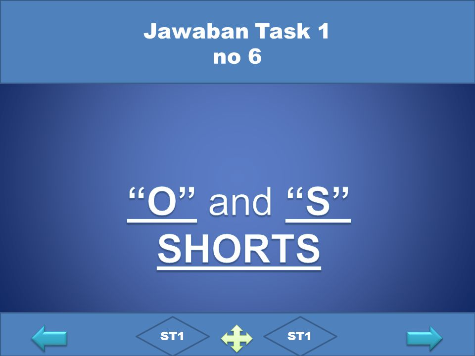 Jawaban Task 1 no 6 O and S SHORTS ST1 ST1