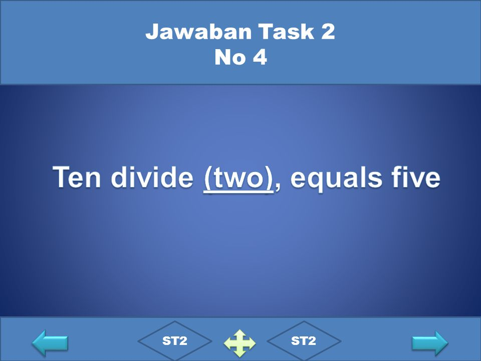 Ten divide (two), equals five