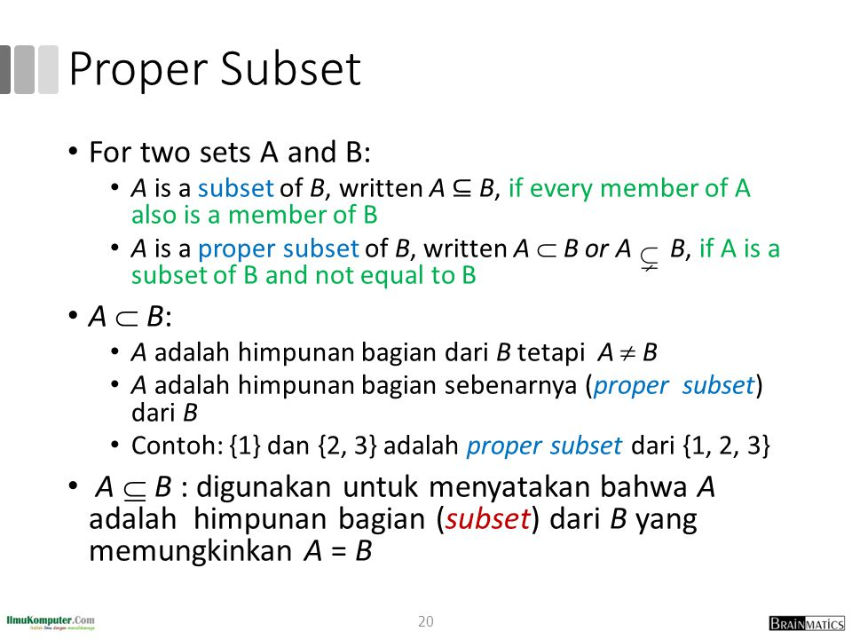 Proper Subset For two sets A and B: A  B: