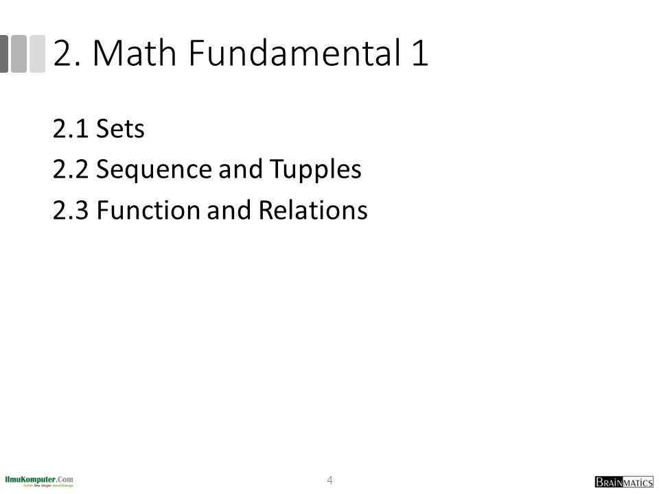 2. Math Fundamental 1 2.1 Sets 2.2 Sequence and Tupples 2.3 Function and Relations