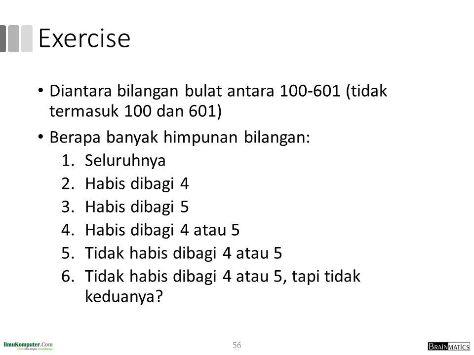 Exercise Diantara bilangan bulat antara 100-601 (tidak termasuk 100 dan 601) Berapa banyak himpunan bilangan: