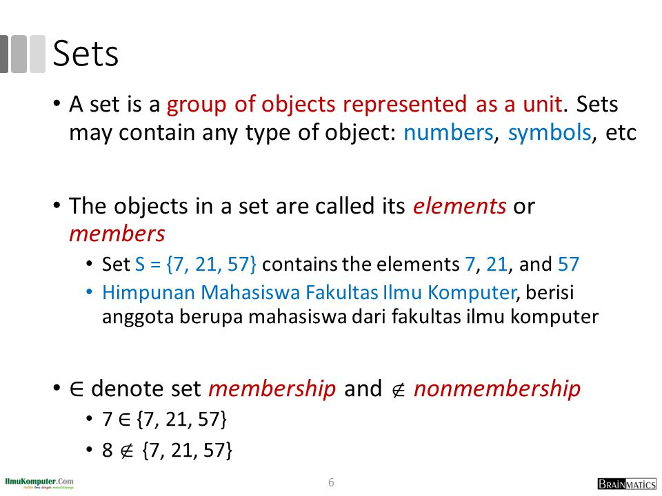 Sets A set is a group of objects represented as a unit. Sets may contain any type of object: numbers, symbols, etc.