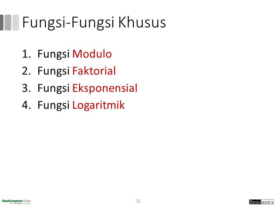 Fungsi-Fungsi Khusus Fungsi Modulo Fungsi Faktorial