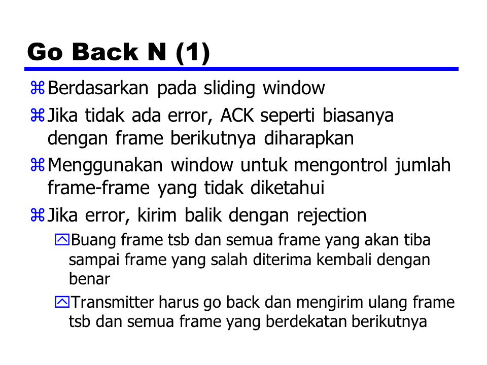 Go Back N (1) Berdasarkan pada sliding window