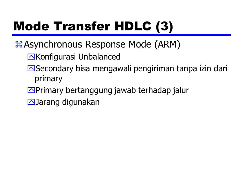 Mode Transfer HDLC (3) Asynchronous Response Mode (ARM)