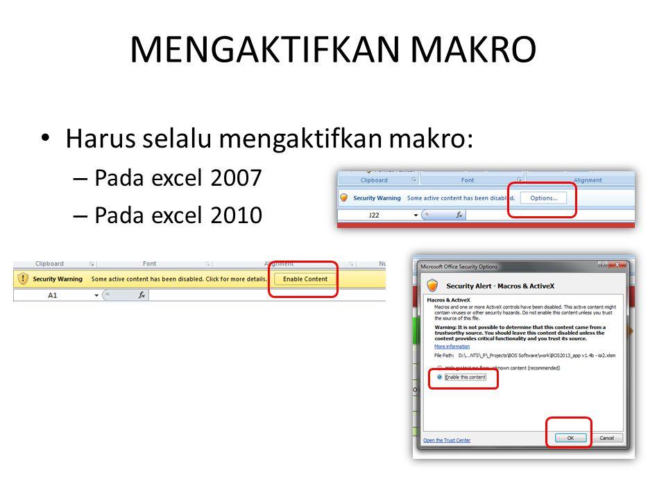 MENGAKTIFKAN MAKRO Harus selalu mengaktifkan makro: Pada excel 2007