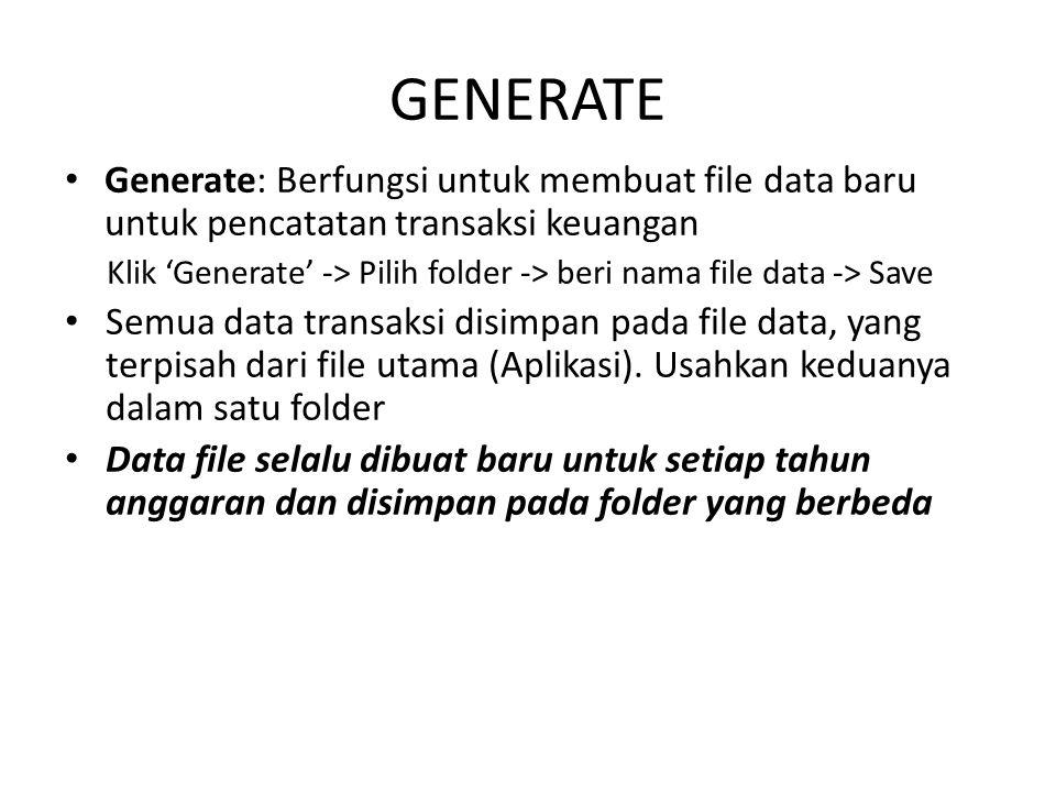 GENERATE Generate: Berfungsi untuk membuat file data baru untuk pencatatan transaksi keuangan.