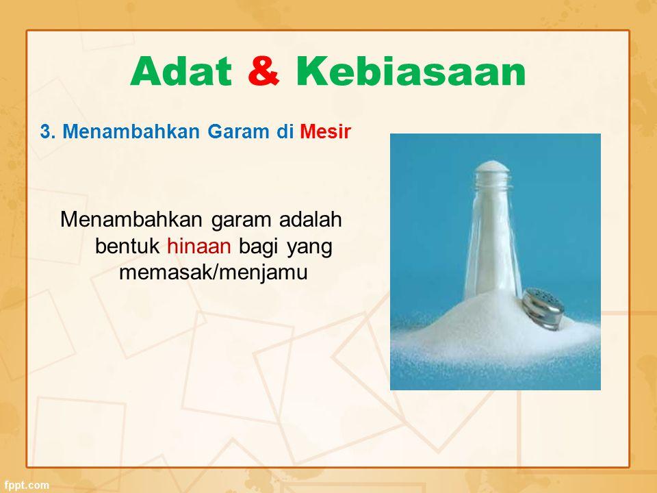 Menambahkan garam adalah bentuk hinaan bagi yang memasak/menjamu