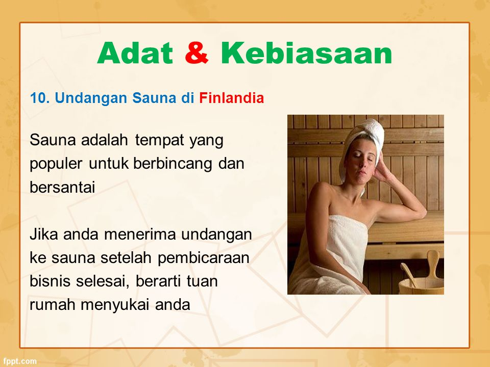 Adat & Kebiasaan Sauna adalah tempat yang populer untuk berbincang dan