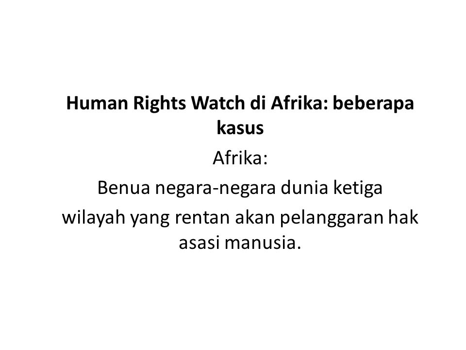 Human Rights Watch di Afrika: beberapa kasus Afrika: