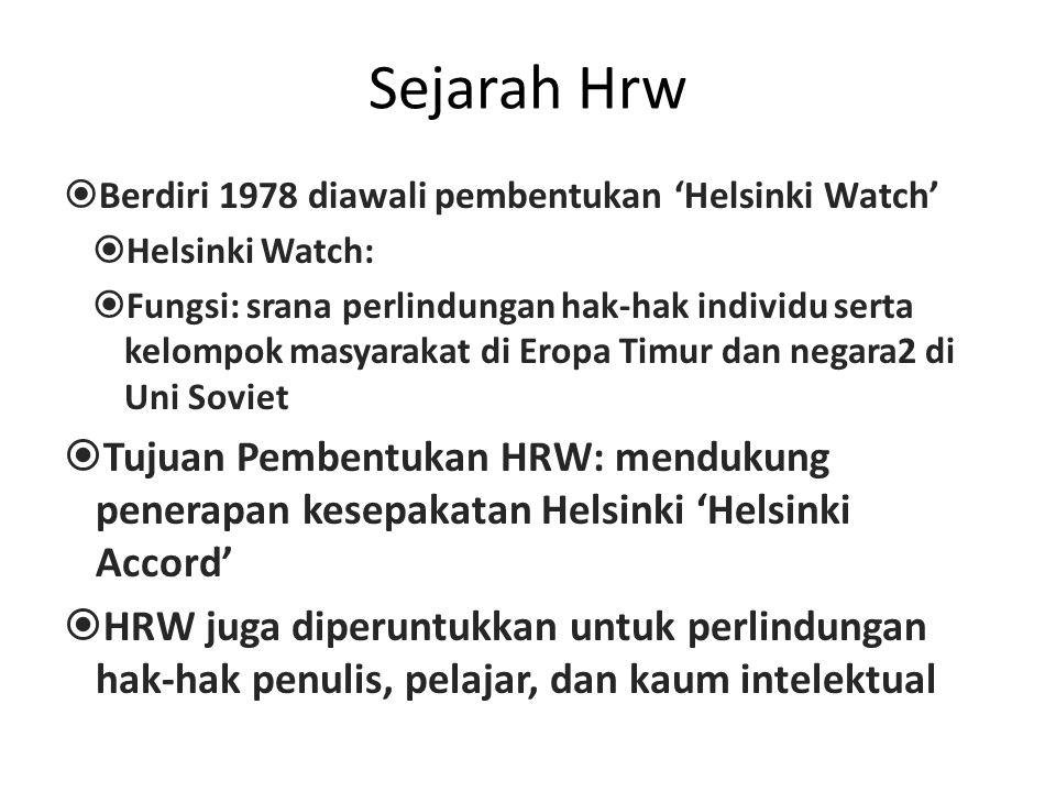 Sejarah Hrw Berdiri 1978 diawali pembentukan 'Helsinki Watch' Helsinki Watch: