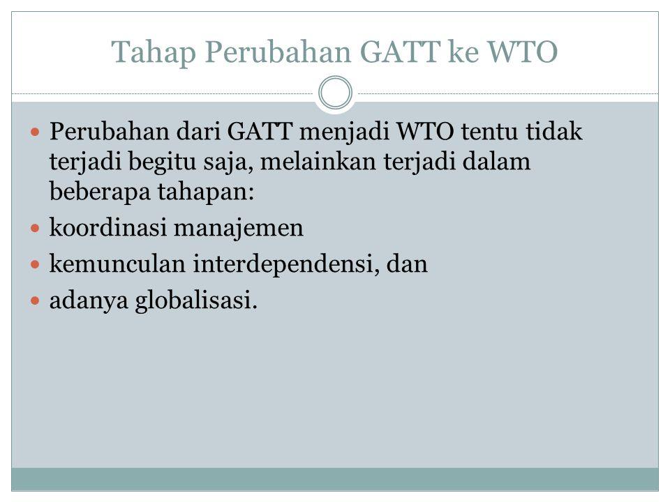 Tahap Perubahan GATT ke WTO