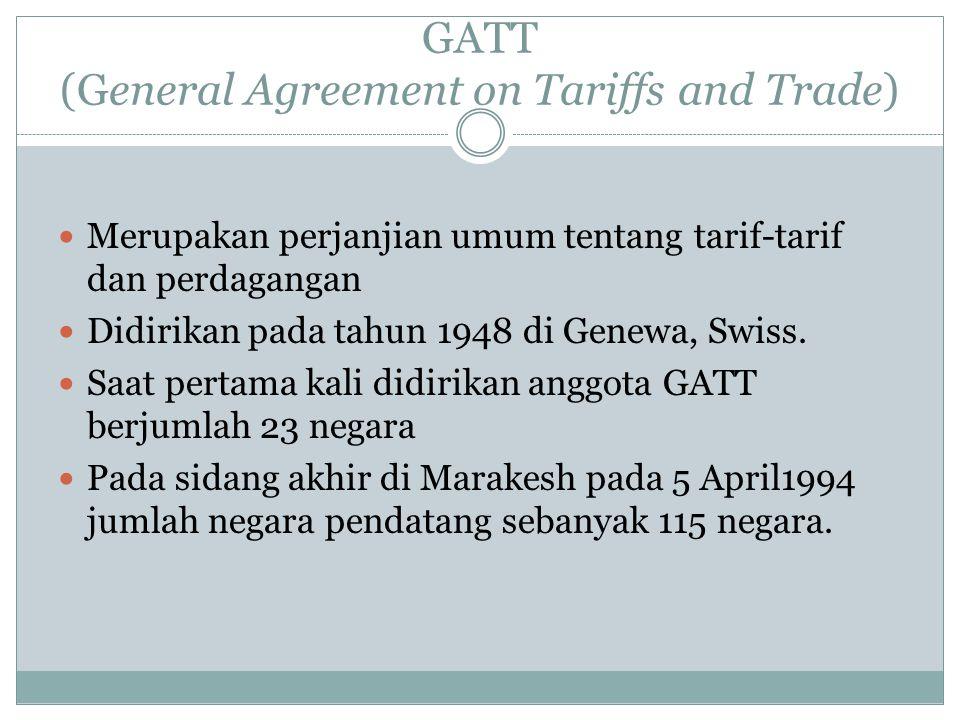 GATT (General Agreement on Tariffs and Trade)