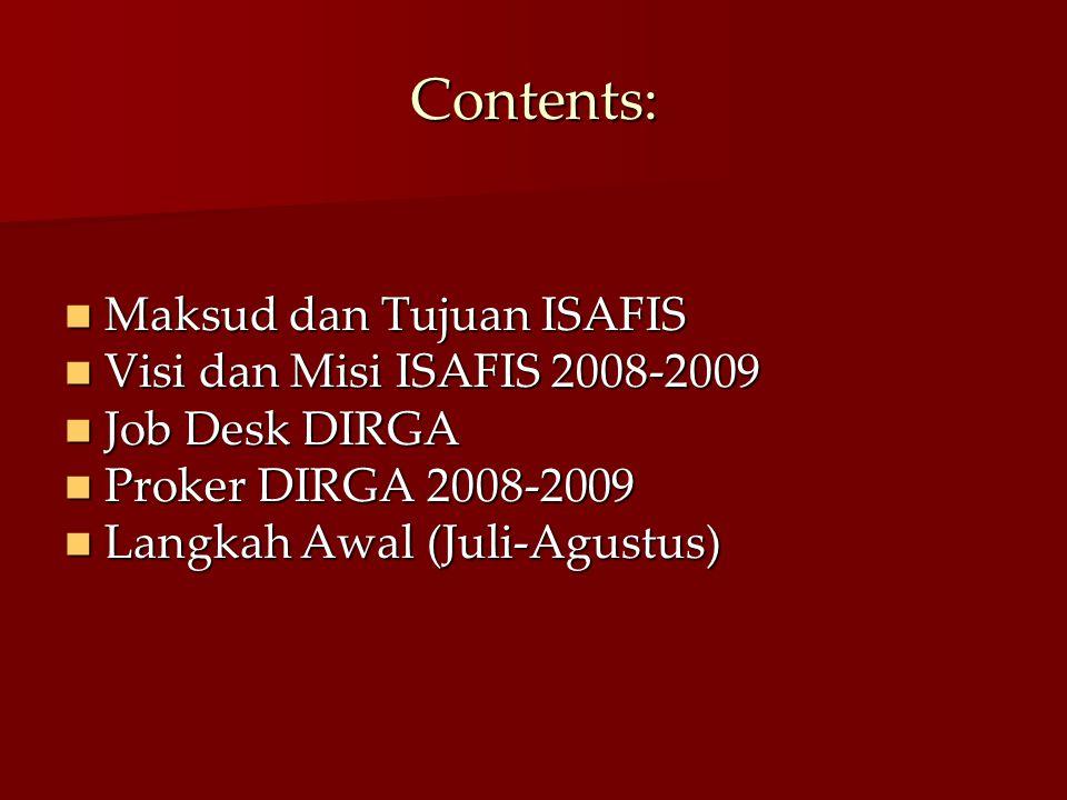Contents: Maksud dan Tujuan ISAFIS Visi dan Misi ISAFIS 2008-2009