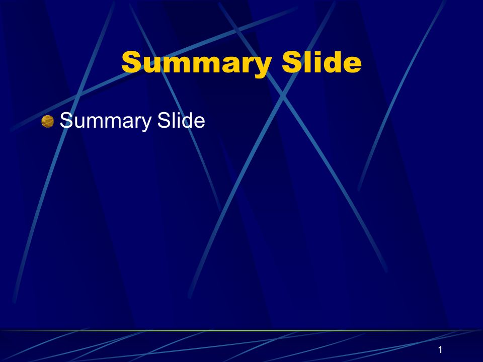 Summary Slide Summary Slide