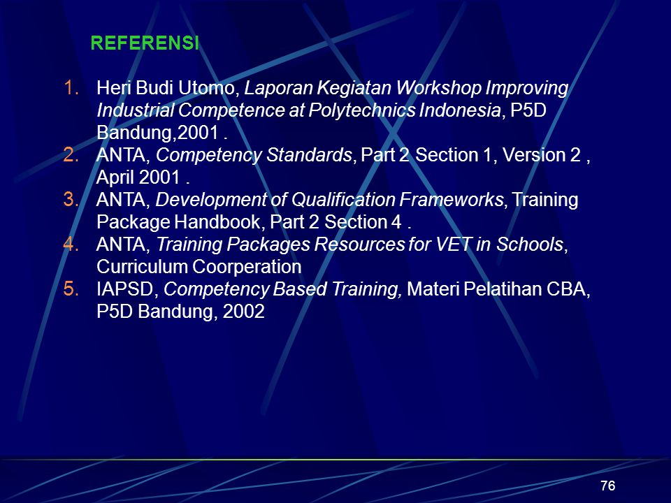REFERENSI Heri Budi Utomo, Laporan Kegiatan Workshop Improving Industrial Competence at Polytechnics Indonesia, P5D Bandung,2001 .