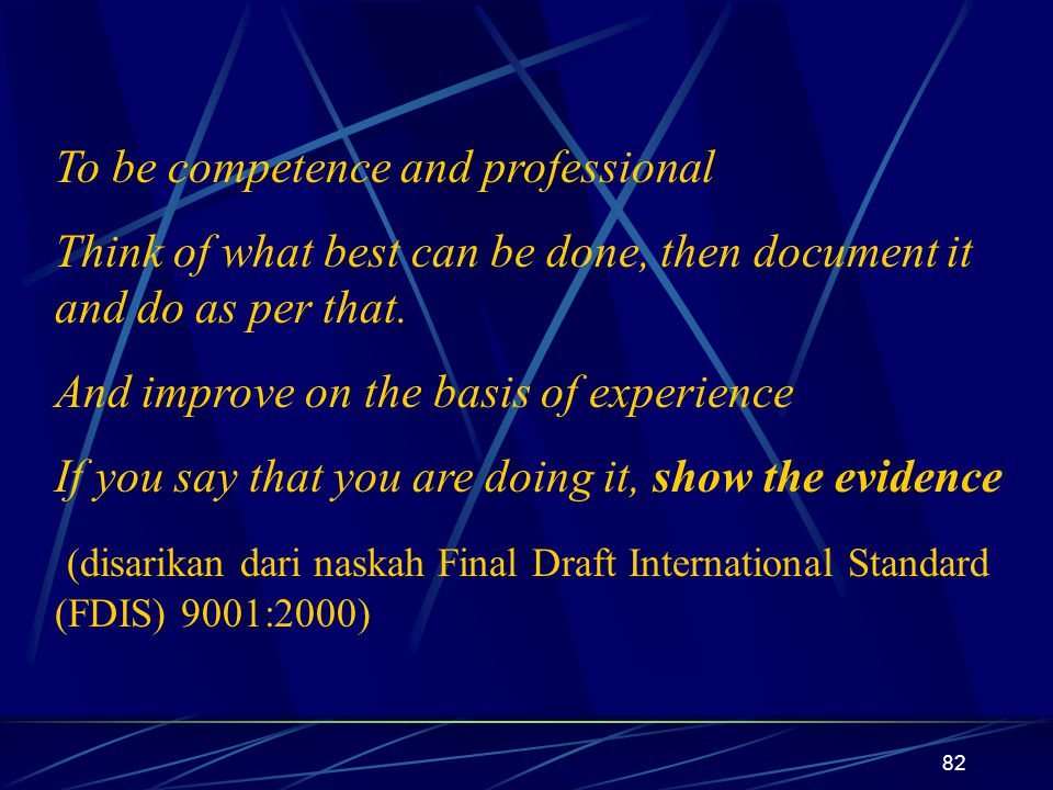 To be competence and professional