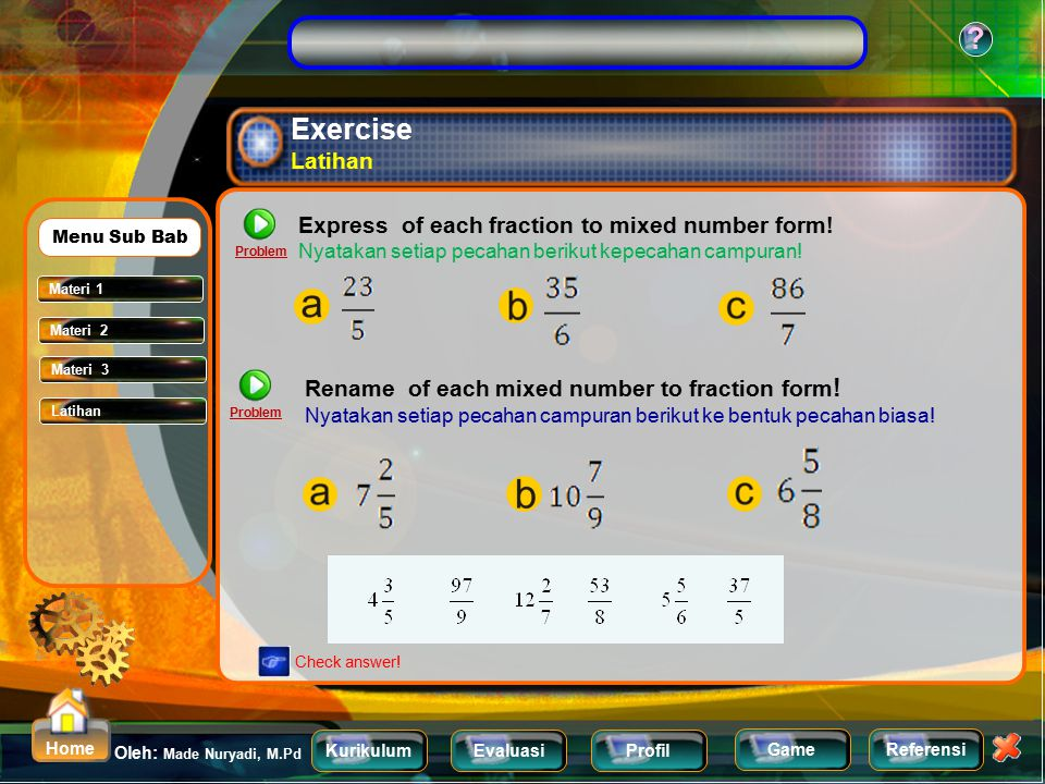 Exercise Latihan Express of each fraction to mixed number form!