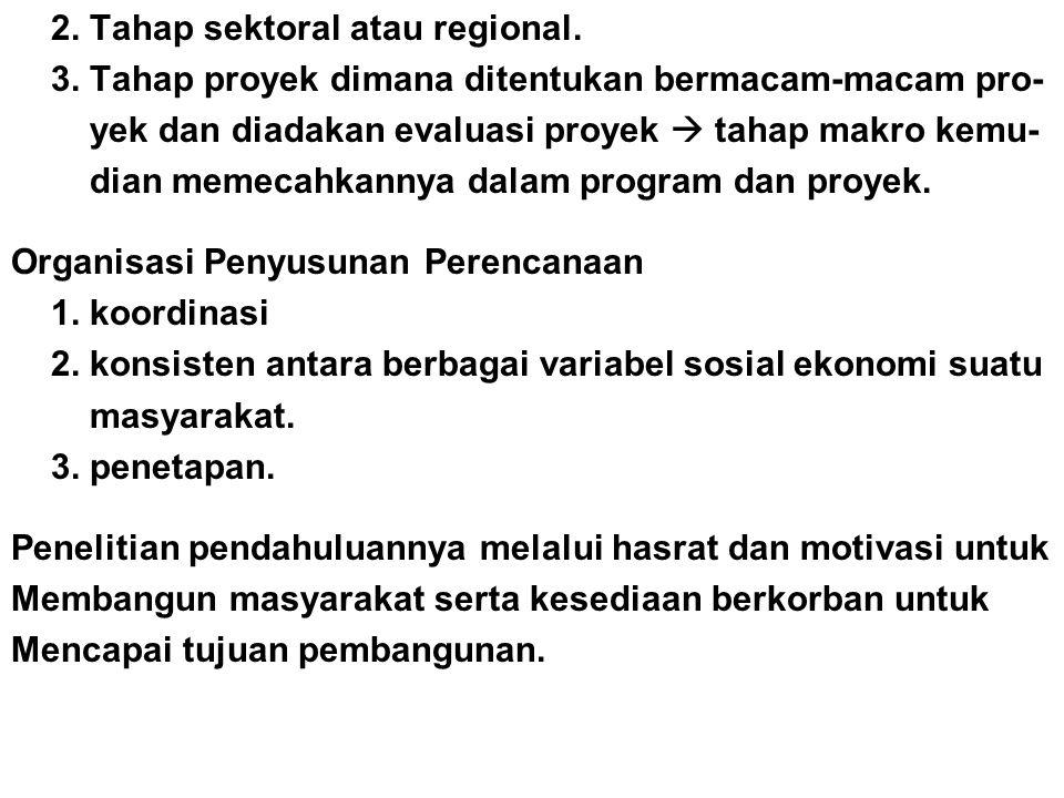 2. Tahap sektoral atau regional.