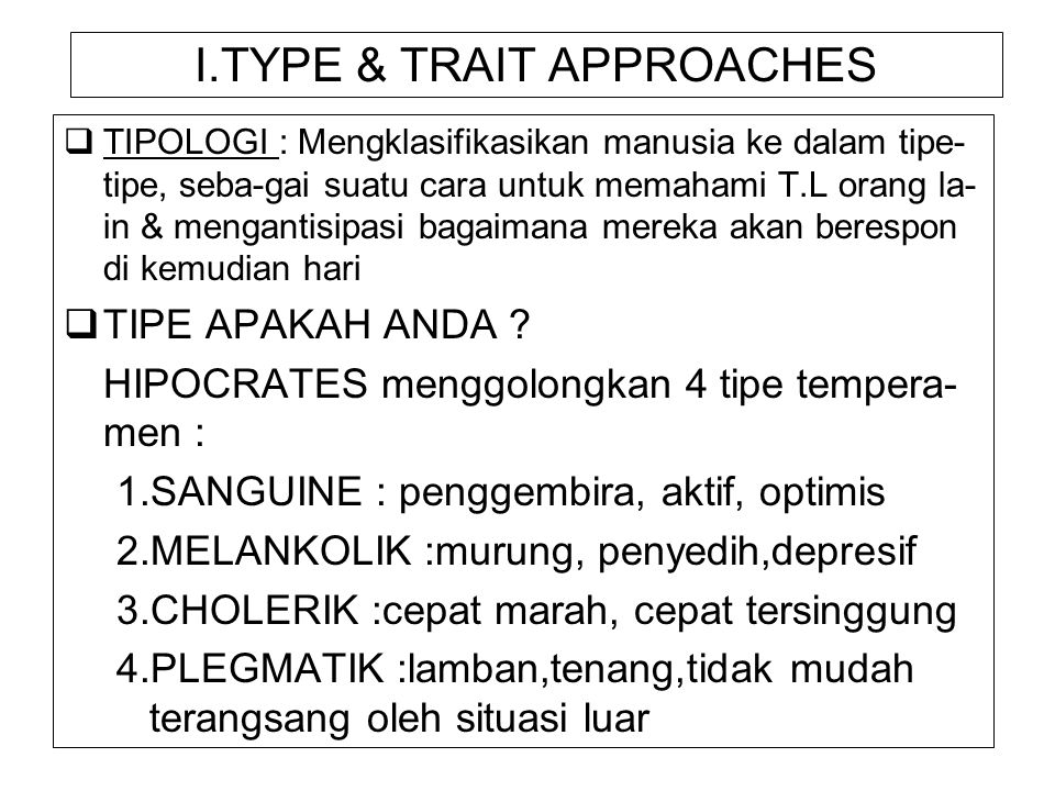 I.TYPE & TRAIT APPROACHES