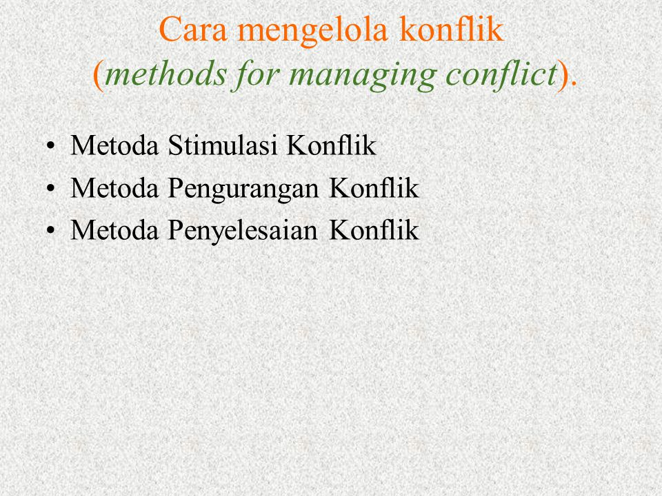 Cara mengelola konflik (methods for managing conflict).