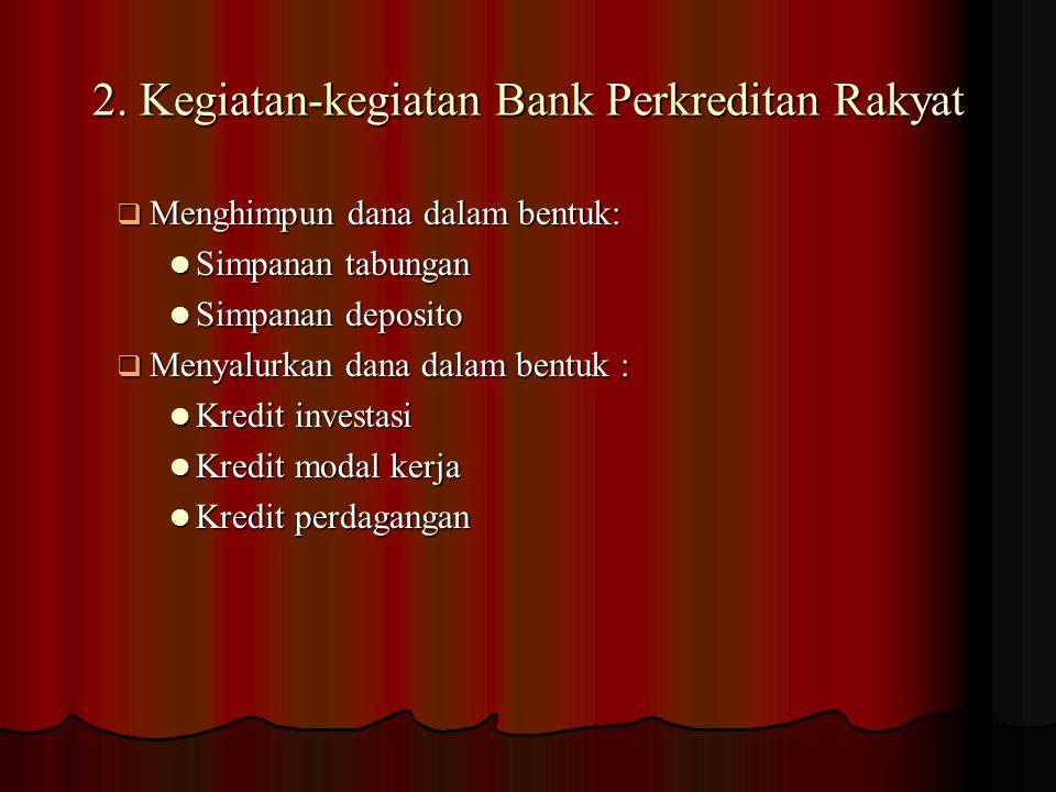 2. Kegiatan-kegiatan Bank Perkreditan Rakyat
