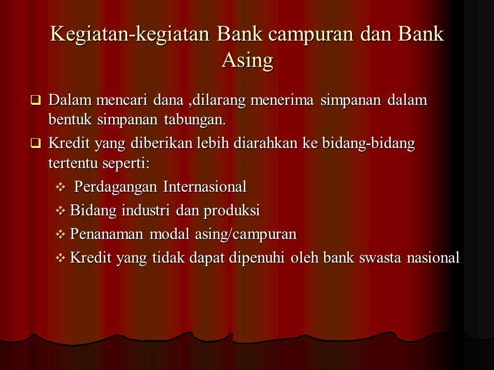 Kegiatan-kegiatan Bank campuran dan Bank Asing