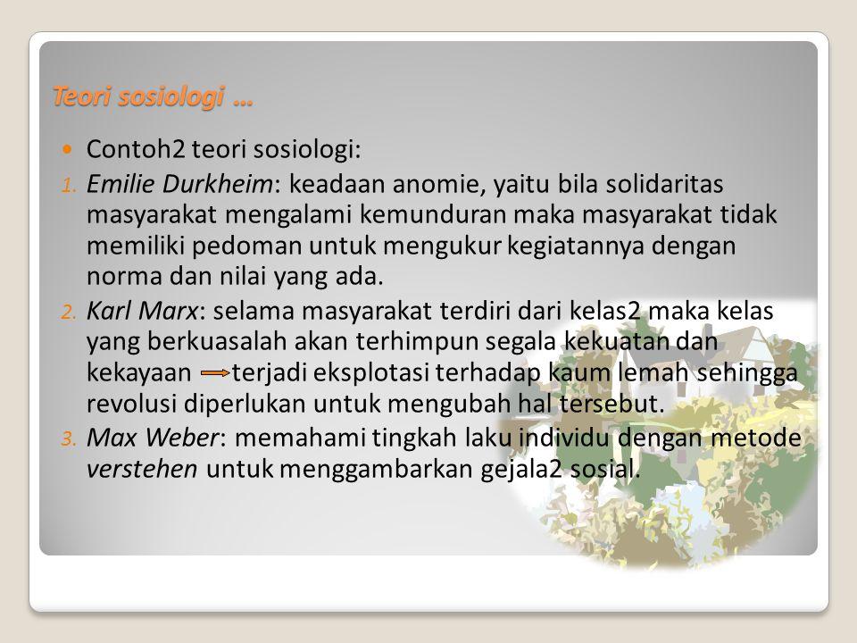 Teori sosiologi … Contoh2 teori sosiologi: