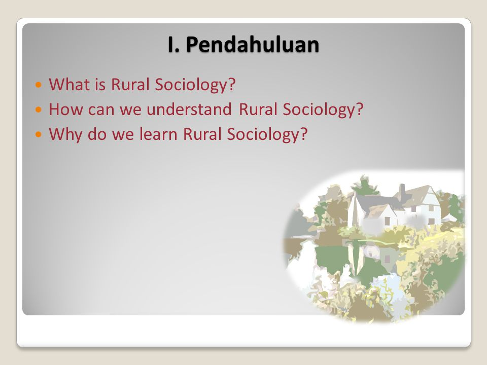 I. Pendahuluan What is Rural Sociology
