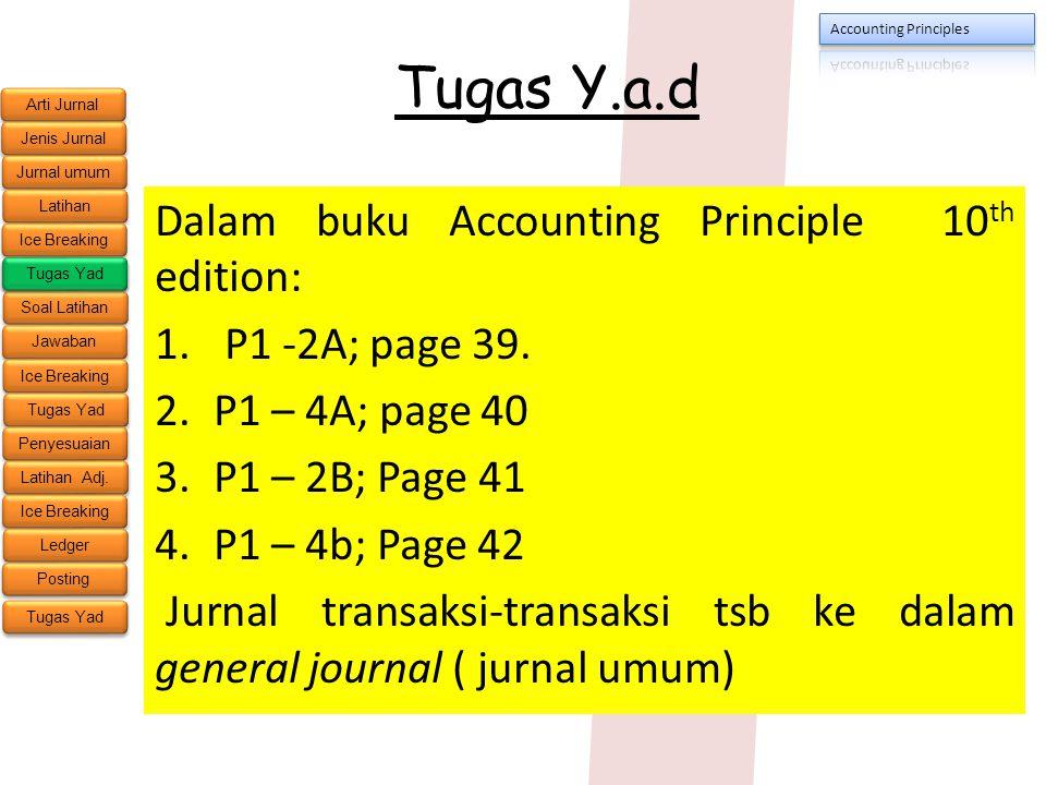 Tugas Y.a.d Dalam buku Accounting Principle 10th edition: