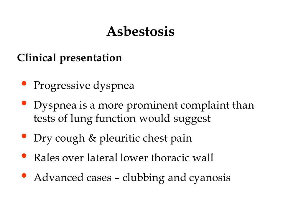 Asbestosis Clinical presentation Progressive dyspnea