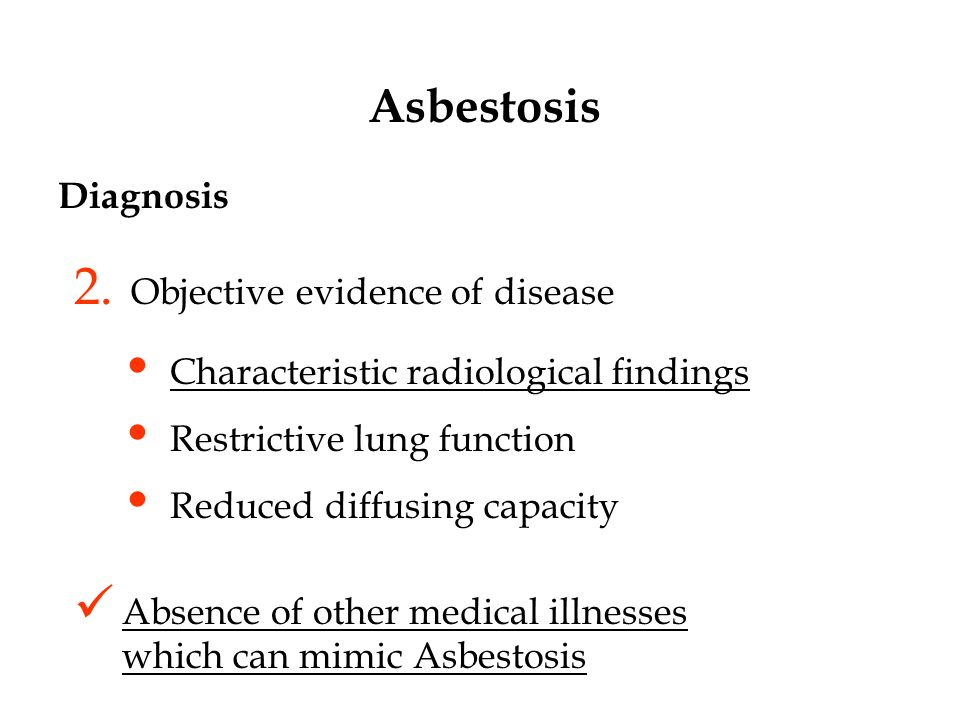 Asbestosis Diagnosis Objective evidence of disease
