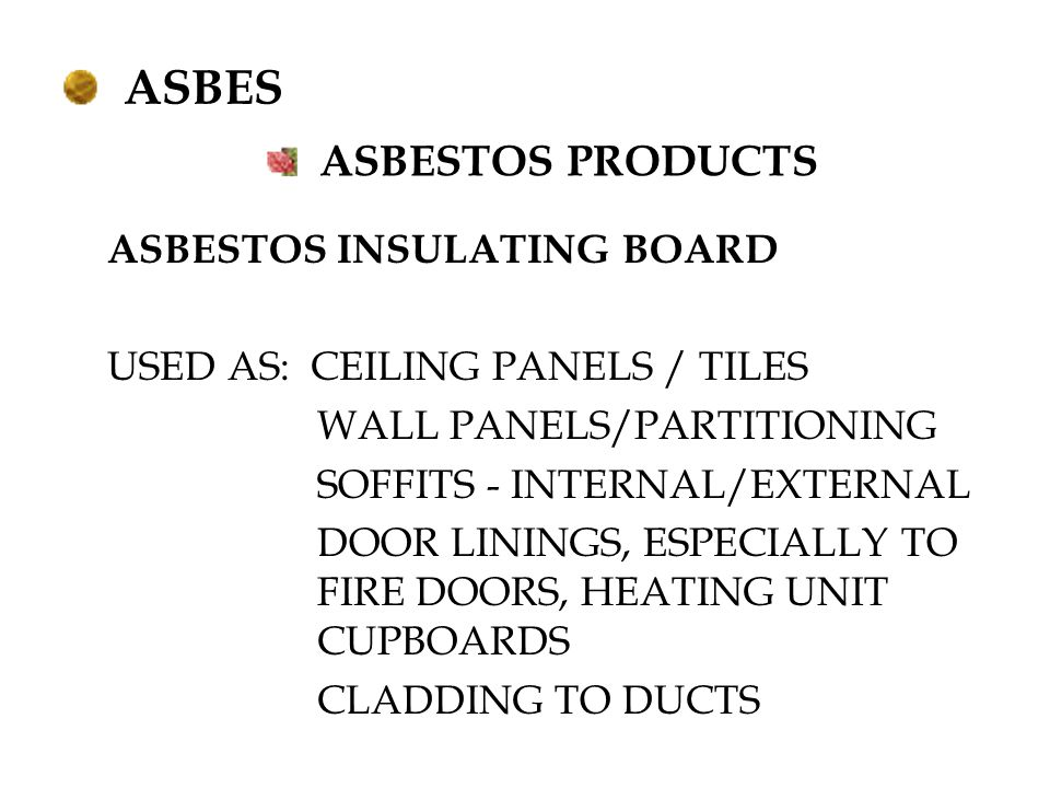 ASBES ASBESTOS PRODUCTS ASBESTOS INSULATING BOARD