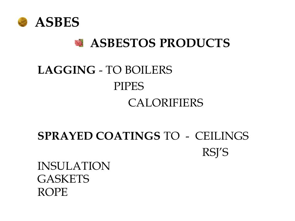 ASBES ASBESTOS PRODUCTS LAGGING - TO BOILERS PIPES CALORIFIERS