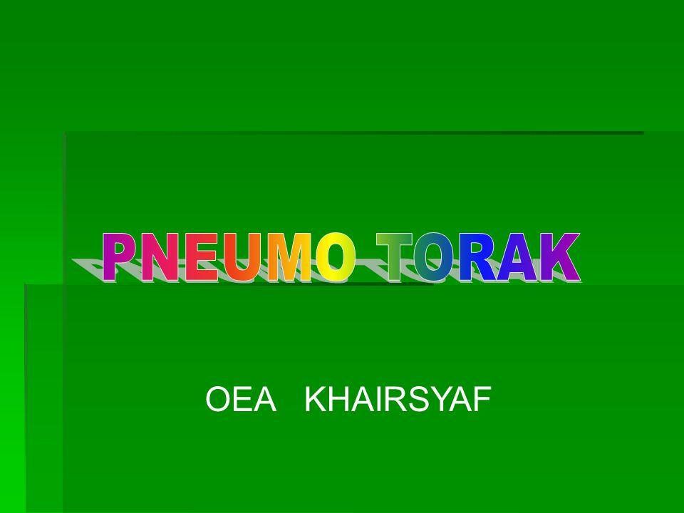 PNEUMO TORAK OEA KHAIRSYAF