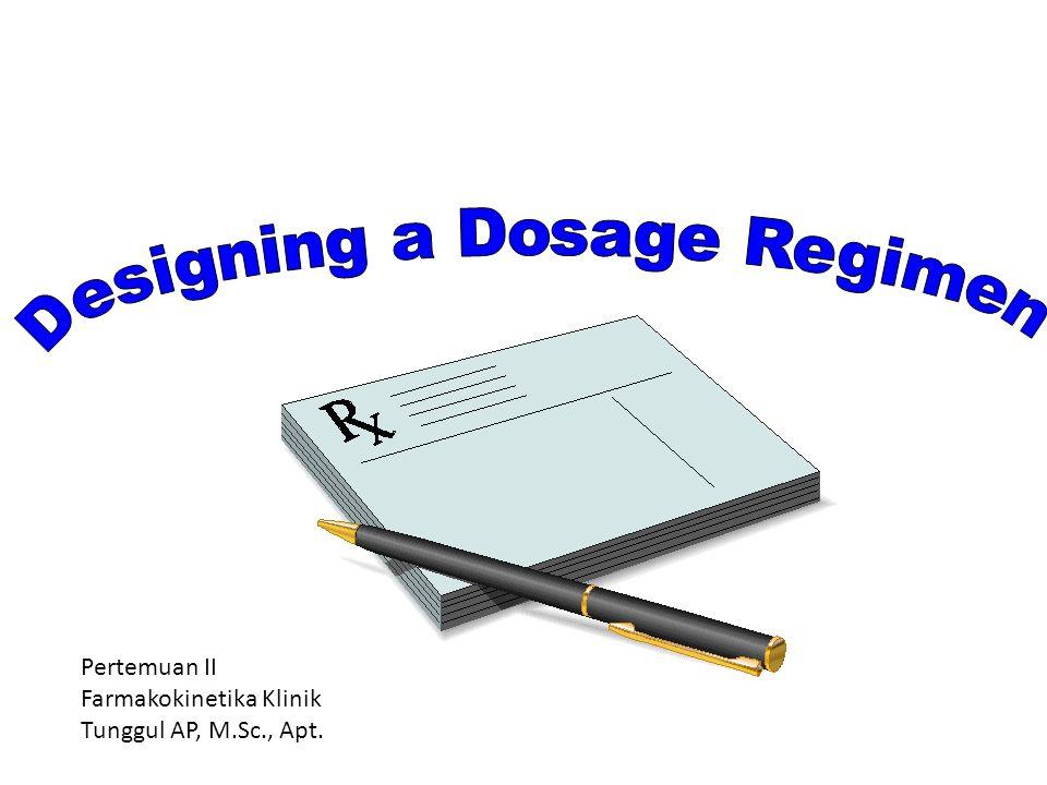 Designing a Dosage Regimen