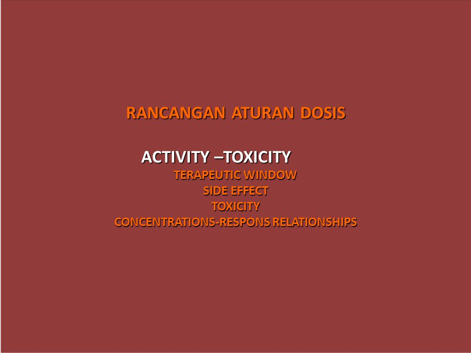 RANCANGAN ATURAN DOSIS ACTIVITY –TOXICITY