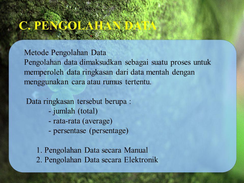 C. PENGOLAHAN DATA Metode Pengolahan Data