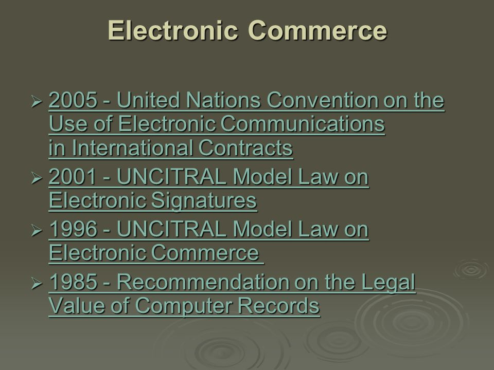 Electronic Commerce 2005 - United Nations Convention on the Use of Electronic Communications in International Contracts.