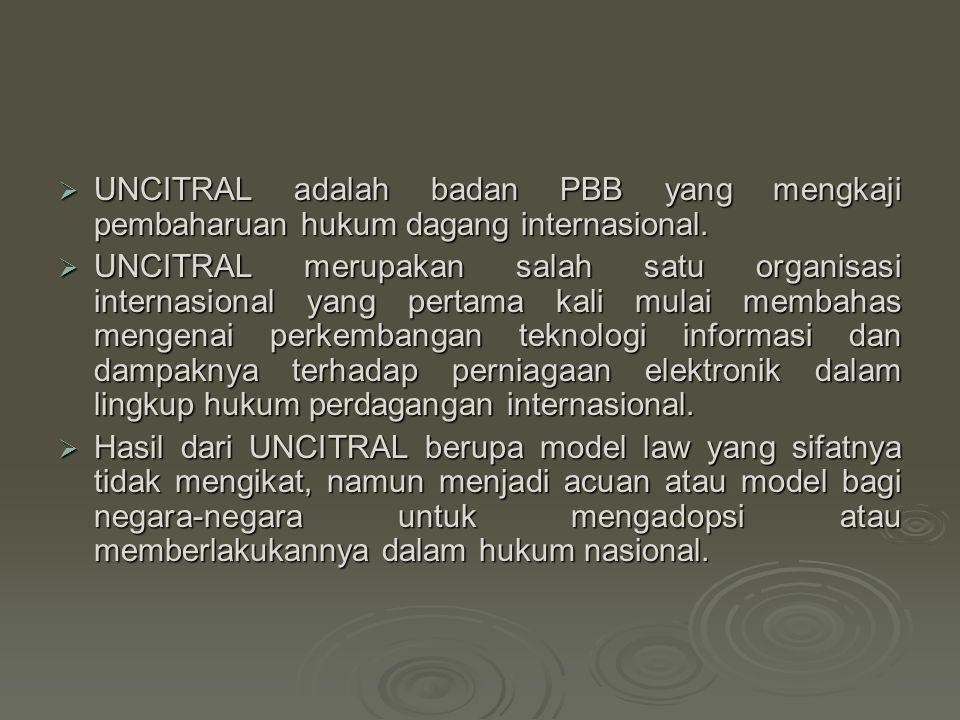 UNCITRAL adalah badan PBB yang mengkaji pembaharuan hukum dagang internasional.