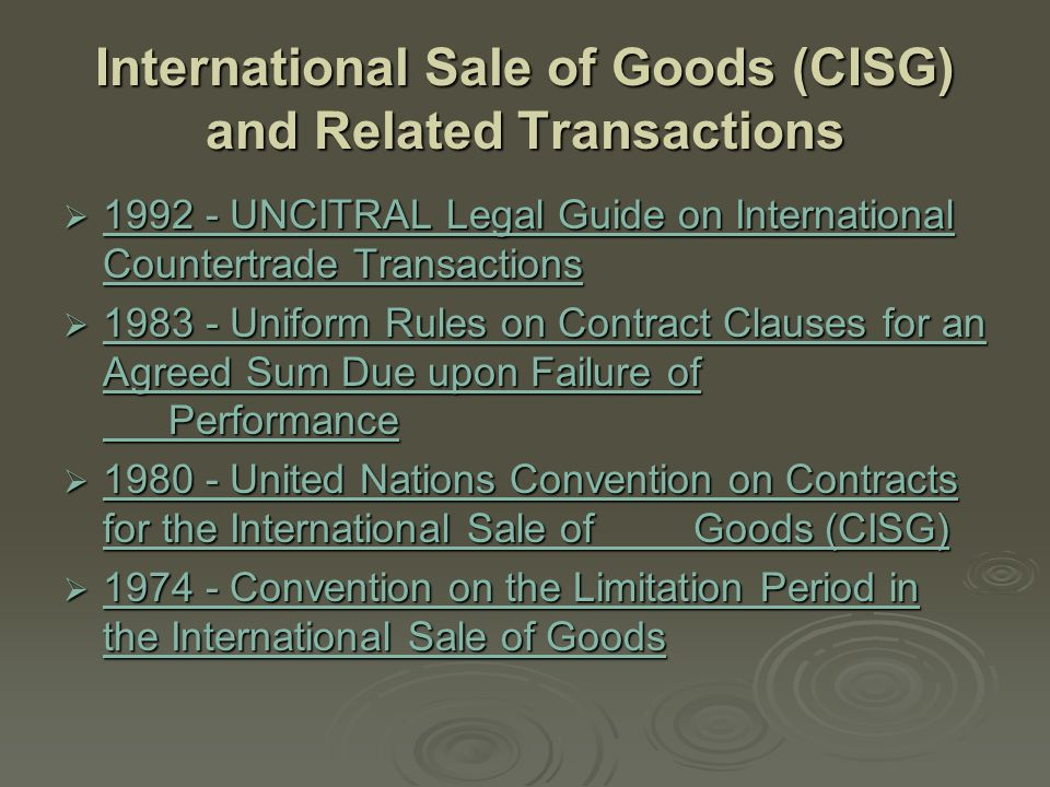International Sale of Goods (CISG) and Related Transactions