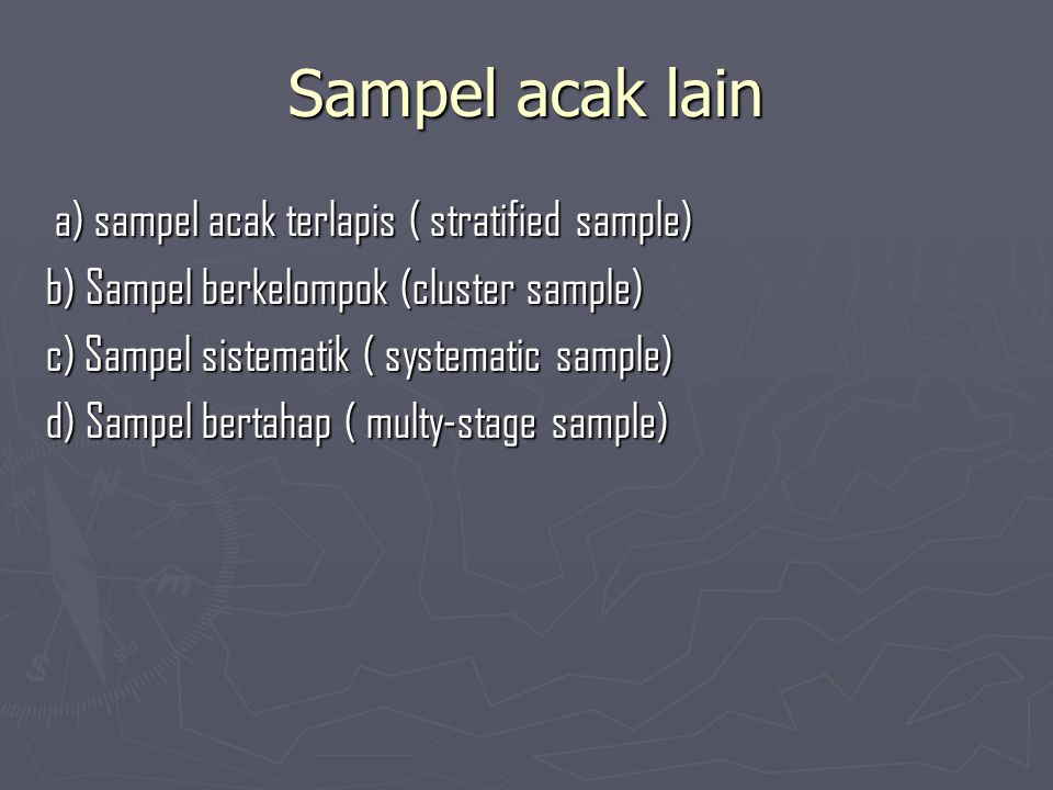 Sampel acak lain a) sampel acak terlapis ( stratified sample)