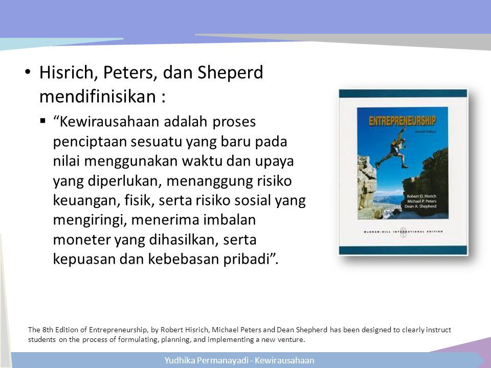 Hisrich, Peters, dan Sheperd mendifinisikan :