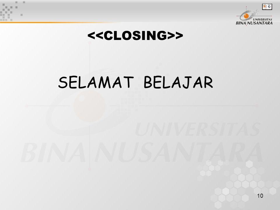<<CLOSING>> SELAMAT BELAJAR