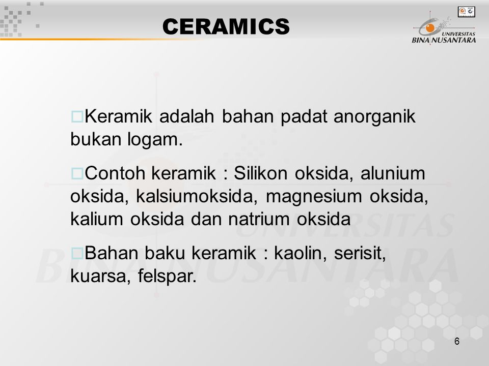 CERAMICS Keramik adalah bahan padat anorganik bukan logam.