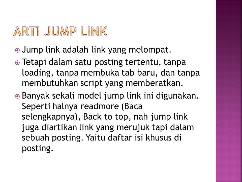 Arti Jump Link Jump link adalah link yang melompat.