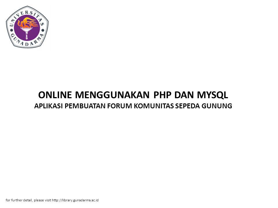 ONLINE MENGGUNAKAN PHP DAN MYSQL APLIKASI PEMBUATAN FORUM KOMUNITAS SEPEDA GUNUNG