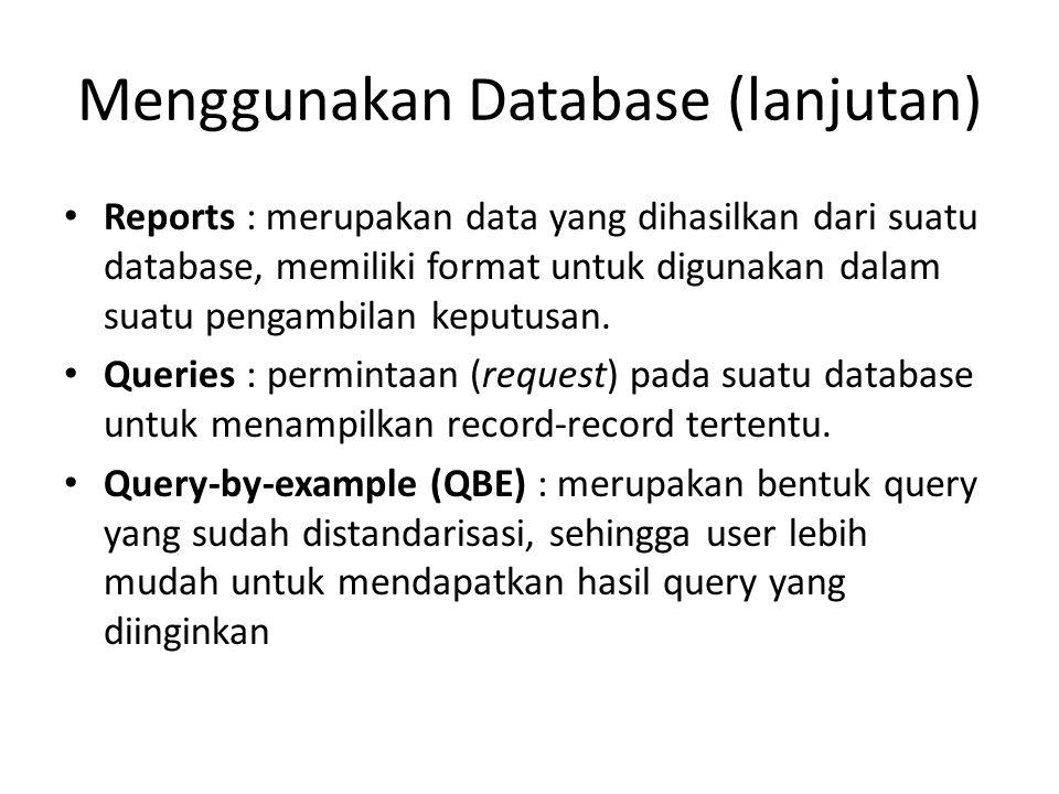 Menggunakan Database (lanjutan)
