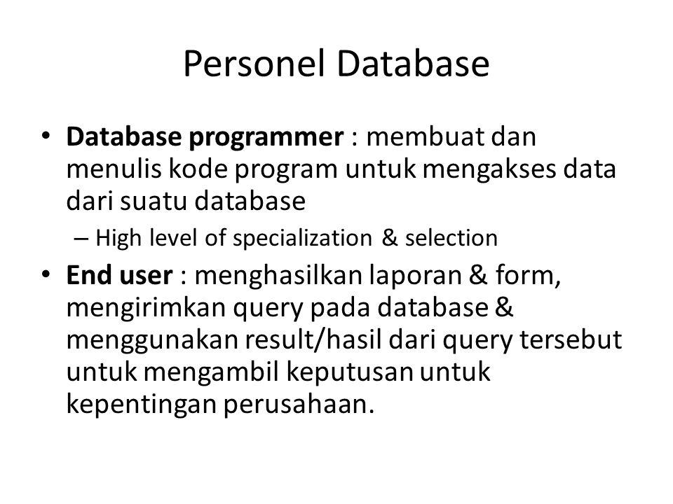 Personel Database Database programmer : membuat dan menulis kode program untuk mengakses data dari suatu database.